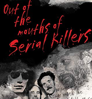 OUT OF THE MOUTHS OF SERIAL KILLERS by Mary Brett