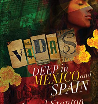 VIDAS: Deep in Mexico and Spain by Edward Stanton