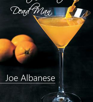 Cocktails with a Dead Man by Joe Albanese