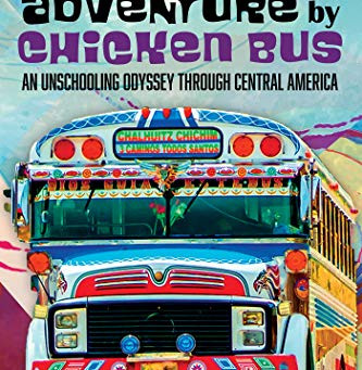 Adventure by Chicken Bus ... by Janet LoSole