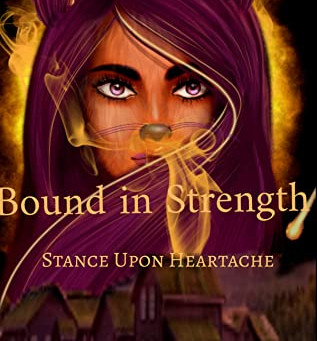 Bound in Strength: Stance Upon Heartache by Zola Blue