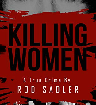KILLING WOMEN ... by Rod Sadler