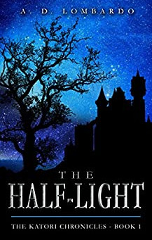 The Half-Light by A D Lombardo