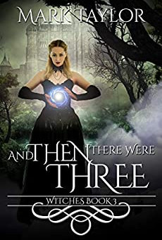 And Then There Were Three by Mark Taylor