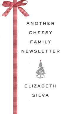 Book Showcase: Another Cheesy Family Newsletter by Elizabeth Silva