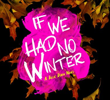 If We Had No Winter by D. L. Pitchford