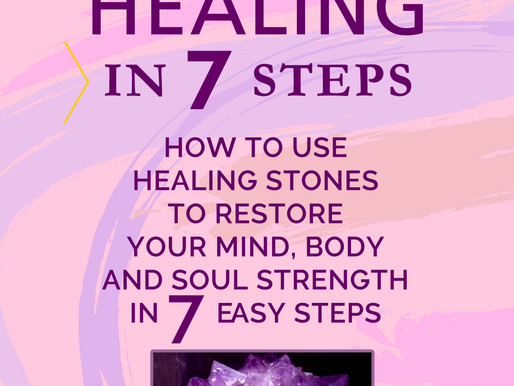 """Spotlight Book: """"Crystal Healing In 7 Steps: The Beginner's Guide to Use Healing Stones to"""