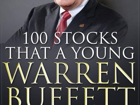 100 Stocks That a Young Warren Buffett Might Buy by James Pattersenn Jr.
