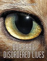 Our Frail Disordered Lives .jpg