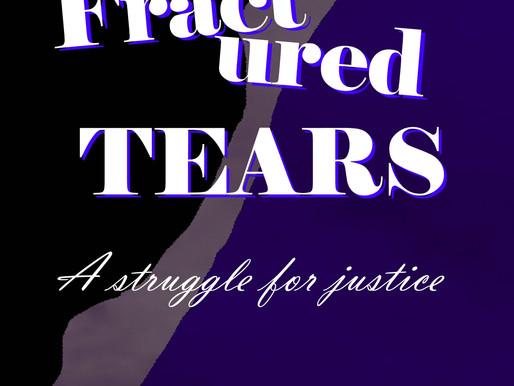 Fractured Tears: A Struggle for Justice (2021 Special Edition)