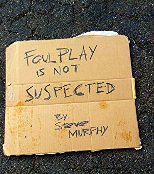 Foul Play Is Not Suspected by Steve Murphy