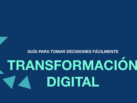 ¿Transformación Digital? Guía para tomar decisiones fácilmente.