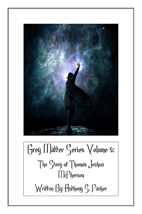 DIGITAL COPY Grey Matter Series Volume 5: The Story of Thomas Joshua McPherson