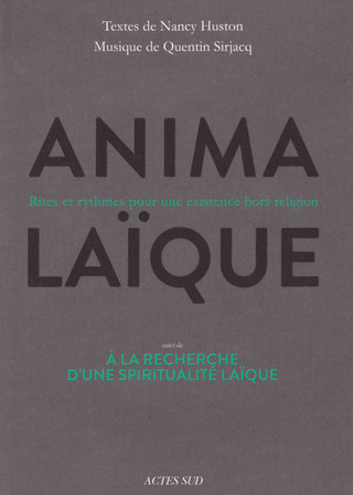 ANIMA LAIQUE | Nancy Huston, Quentin Sirjacq
