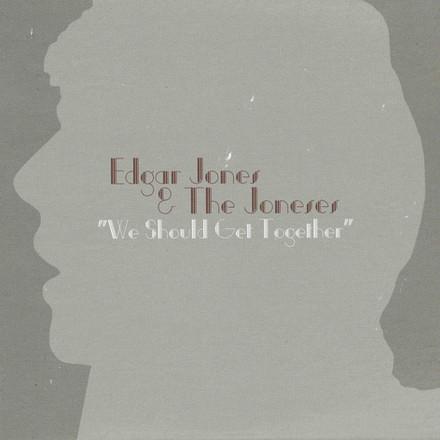 We Should Get Together | Edgar Jones & The Joneses