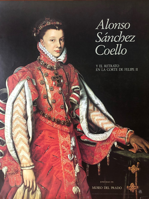"""Cartel original de la exposición """"Alonso Sánchez Coello"""""""