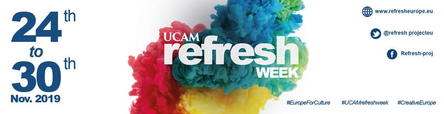UCAM REFRESH WEEK 2019