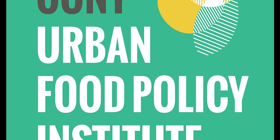 CUNY Urban Food Policy Institute MAYORAL FOOD FORUM 2021
