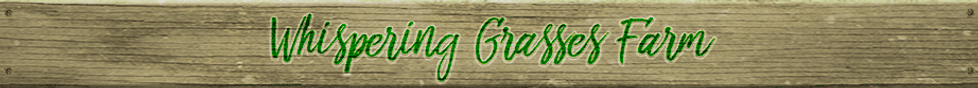 Whispering Grasses Farm Website Header