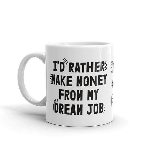 I'd Rather Make money from my Dream Job #EntrepreneurLife