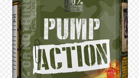 Pump Action 100% Or Nothing