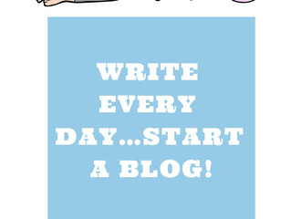 Write Every Day…Start A Blog!