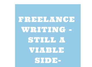 Freelance Writing – Still A Viable Side Hustle