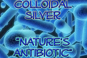 Colloidal Silver Nature's Antibiotic