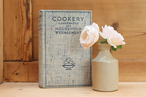 Vintage Book - Cookery Illustrated and Household Management