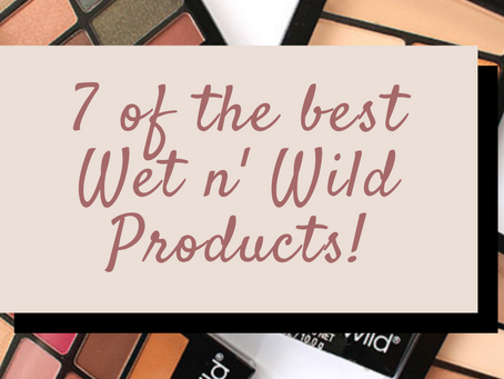7 of the Best Wet n' Wild Products
