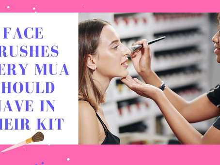 Face Brushes Every Makeup Artist Should Own
