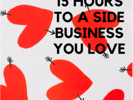 15 Hours to a Side Business You Love
