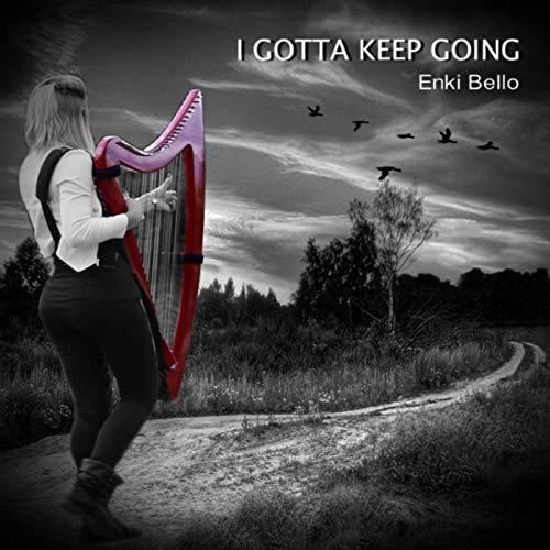 Enki I Gotta Keep Going