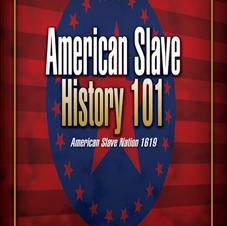 American Slave History 101