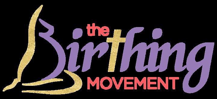 The Birthing Movement
