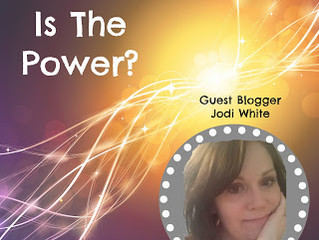 GUEST POST:  Where Is The Power? by Jodi White