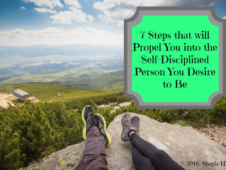 7 Steps that will Propel You into the Self-Disciplined Person You Desire to Be