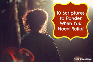 10 Scriptures to Ponder When You Need Relief