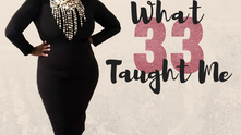 What 33 Taught Me