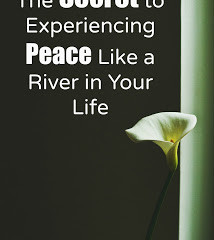 The Secret to Experiencing Peace Like a River in Your Life