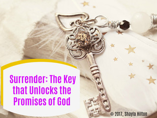Surrender: The Key that Unlocks the Promises of God