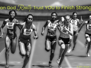 Can God Really Trust You to Finish Strong?