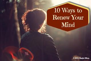 10 Ways to Renew Your Mind