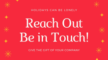 Holidays Can Be Lonely: Be in Touch
