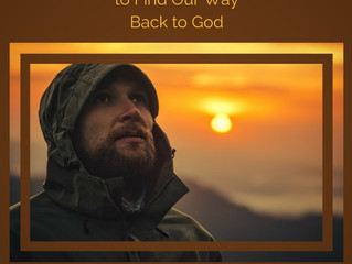 Never Too Late to Find Our Way Back to God