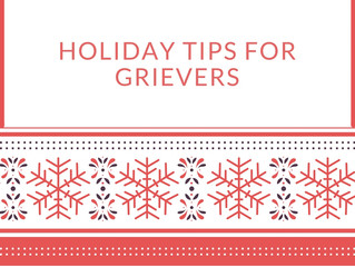 Holiday Tips for Grievers