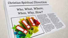 Christian Spiritual Direction: The 5 W's & H