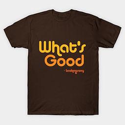 Whats Good Shirt.jpg