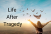 Can You Re-Frame Your Life After Tragedy or Loss?