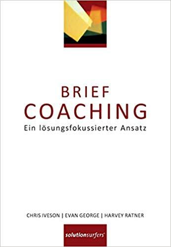 Brief Coaching Ein lösungsfokussierter Ansatz